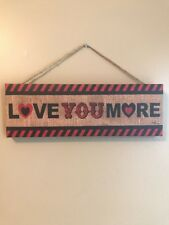 Love U More Valentine Sign