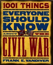 1001 Things everyone should know about the Civil W