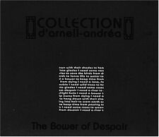 COLLECTION D'ARNELL ANDREA The Bower of Despair CD Digipack 2004