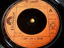 "THE OSMONDS - I CAN'T LIVE A DREAM      7"" VINYL"