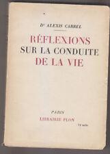 C1 Alexis CARREL Reflexions sur la Conduite de la Vie EPUISE Prix NOBEL