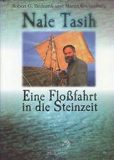 Bednarik Kuckenburg, Nale Tasih, Floß-Fahrt i Steinzeit, Timor - Australien 1999