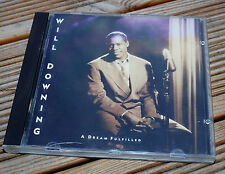 Will Downing A Dream Fulfilled CD