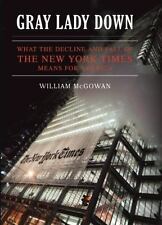Gray Lady Down: What the Decline and Fall of the New York Times Means-ExLibrary