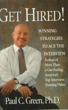 Get Hired!: Winning Strategies to Ace the Interview Green, Paul C. Paperback Co