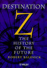 Destination Z: History of the Future, Baldock, Robert, New Book