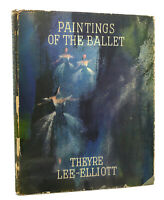 Theyre Lee-Elliott PAINTINGS OF THE BALLET  1st Edition 1st Printing