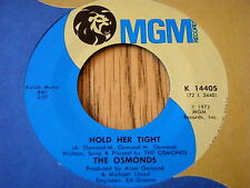 "THE OSMONDS - HOLD HER TIGHT   7"" VINYL"