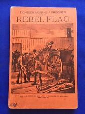 EIGHTEEN MONTHS A PRISONER UNDER THE REBEL FLAG -  EARLY REPRINT FROM 1889