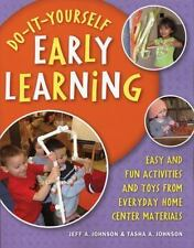 Do-It-Yourself Early Learning : Easy and Fun Activities and Toys from...