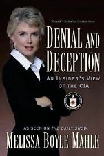 Denial and Deception : An Insider's View of the CIA by Melissa Boyle Mahle (2005