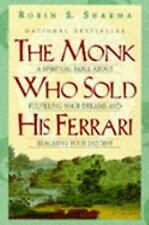 The Monk Who Sold His Ferrari: A Spiritual Fable about Fulfilling Your Dreams...
