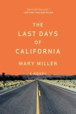 The Last Days of California by Mary Miller (2014, Paperback)