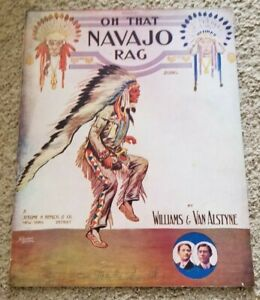 Rare 1911 OH THAT NAVAJO RAG Indian Willams & Van Alstyne STARMER Sheet Music