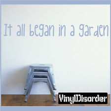 It all began in a garden Wall Quote Mural Decal-gardeningroomquotes05