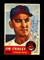 1953 TOPPS JIM FRIDLEY #187 INDIANS SIGNED AUTOGRAPH PERIOD TOUGH