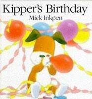 Kipper's Birthday by Inkpen, Mick, Good Book (Hardcover) FREE & Fast Delivery!