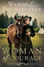 NEW - Woman of Courage by Brunstetter, Wanda E.