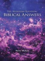 The Nephilim Question: Biblical Answers (Paperback or Softback)