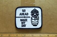 Go Ahead - Make My Day Embroidered Patch