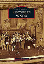 NEW Knoxville's WNOX (Images of America) by Ed Hooper