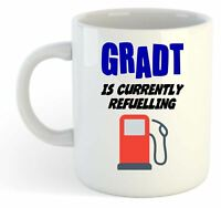 Gradt Is Currently Refuelling Mug - Funny, Gift, Name, Personalised