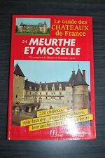 Le Guide des châteaux de France - Meurthe et Moselle