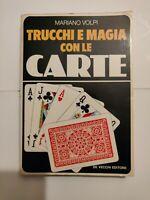 TRUCCHI E MAGIA CON LE CARTE. Mariano Volpi. De Vecchi.