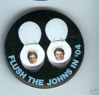 FLUSH the JOHN toilet bowl plumber plumbing pin 2004 Anti KERRY & EDWARDS Johns