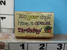 It's your day have a special birthday saying with present rubber stamp 5H