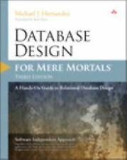 For Mere Mortals: Database Design for Mere Mortals : A Hands-On Guide to...