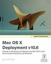 Apple Training Series: Mac OS X Deployment v10.6: A Guide to Deploying and