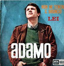 ADAMO NON MI TENERE IL BRONCIO / LEI 45 GIRI 1965 ITALY