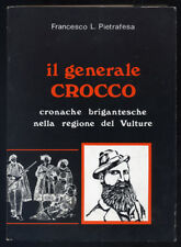 PIETRAFESA, IL GENERALE CROCCO, CRONACHE BRIGANTESCHE NELLA REGIONE DEL VULTURE