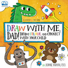 Draw with Me, Dad!: Draw, Colour, and Connect with Your Child,Narayan, Jasmine,N
