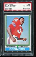 1974 Topps Football #166 BILL THOMPSON Denver Broncos PSA 8 NM-MT