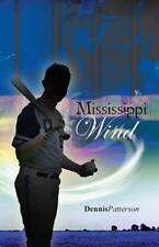 Mississippi Wind by Dennis Patterson (2011, Paperback)
