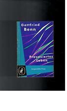 Gottfried Benn - Provoziertes Leben - 1955