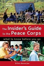 The Insider's Guide to the Peace Corps: What to Know Before You Go Dillon Baner