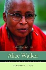 Women Writers of Color: Alice Walker : A Woman for Our Times by Deborah G. Plant