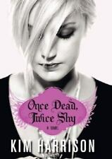 Madison Avery Ser.: Once Dead, Twice Shy by Kim Harrison (2009, Hardcover)