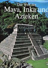 DIE WELT DER MAYA , INKA UND AZTEKEN - Henri Stierlin ( wie Erich von Däniken )