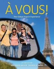 World Languages: A Vous! : The Global French Experience by Theresa A. Antes...