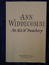 AN ACT OF TREACHERY by ANN WIDDECOMBE - WEIDENFELD & NICOLSON 2002 - P/B *PROOF*