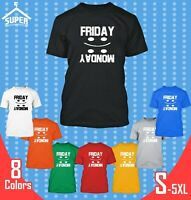 Friday Monday TSHIRT Casual Friday Tee Funny Weekend Shirt Party Drinking Shirt