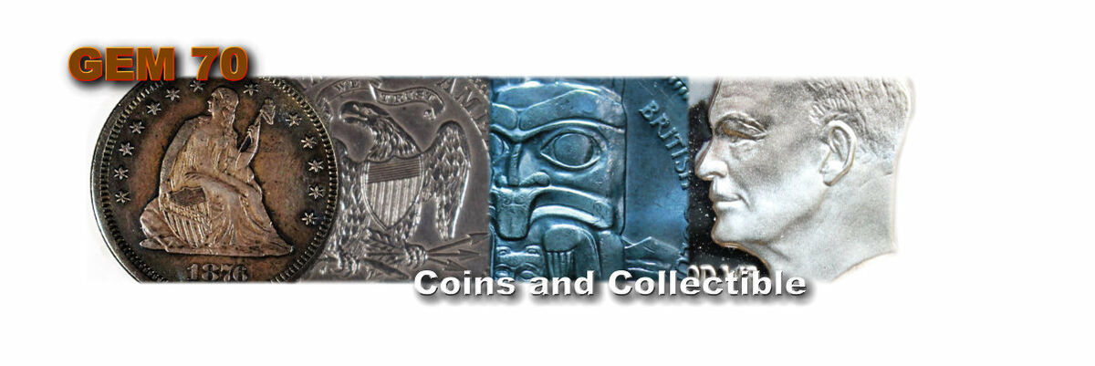Gem70 Coins and Collectibles