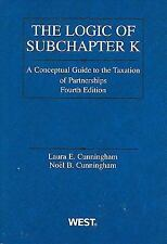 The Logic of Subchapter K, 4th Edition, Laura E. Noel B. Cunningham, WEST, Used.