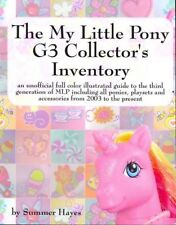 My Little Pony G3 Collector's Inventory : An Unofficial Full Color Illustrate.