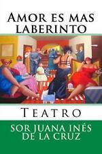 Nuestramerica: Amor Es Mas Laberinto : Teatro by Sor Juana Ines de la Cruz...