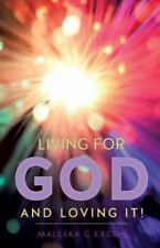Living for God and Loving It! (Paperback or Softback)